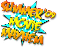 Summer Movie Mayhem 2009