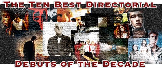 Top Ten Best Directorial Debuts of the Decade