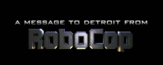 A message to Detroit from RoboCop