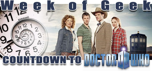 Week of Geek: Countdown to Doctor Who, Series Six