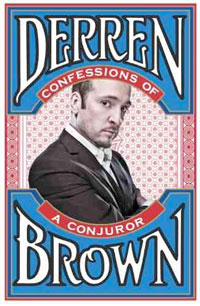 Derren Brown, Confessions of a Conjuror