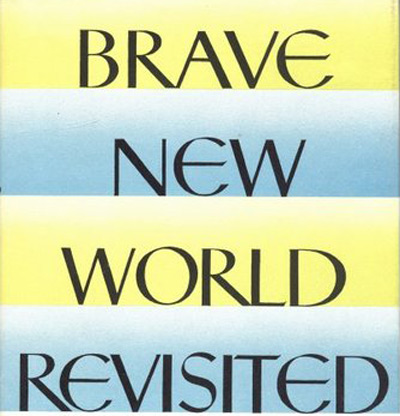 brave new world essays happiness Essay about brave new world brave new world journals journal one bernard was a confused aplfa that was made with to many too much alchol in his birth surrogate.
