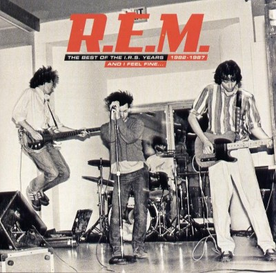 R.E.M. And I Feel Fine...Best of the IRS Years 82-87