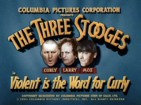 The Three Stooges: Violent is the Word for Curly