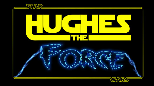 Hughes The Force Star Wars John Hughes