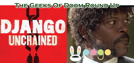 The Geeks Of Doom Round Up 15: The Tarantino Edition