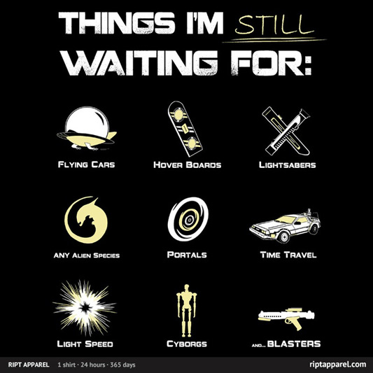 Still Waiting Hover Boards, Light Speed, Time Travel shirt