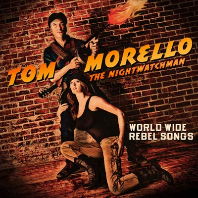 Tom Morello The Nightwatchman World Wide Rebel Songs