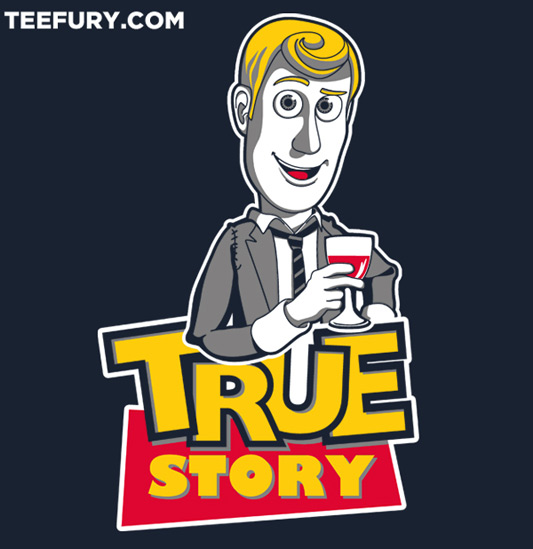 Toy Story How I Met Your Mother True Story Shirt