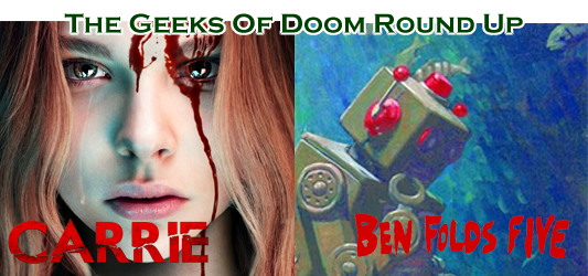 The Geeks of Doom Round Up 20: Carrie and Ben Folds Five