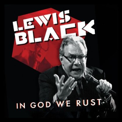 Lewis Black 'In God We Rust'