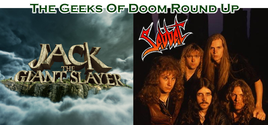 The Geeks of Doom Round Up 23: Jack The Giant Slayer and Sabbat