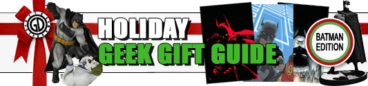 Holiday Geek Gift Guide: Batman