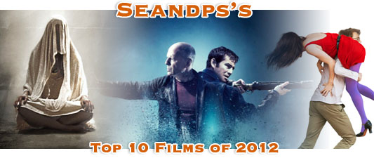 Seandps Top 10 Movies of 2012