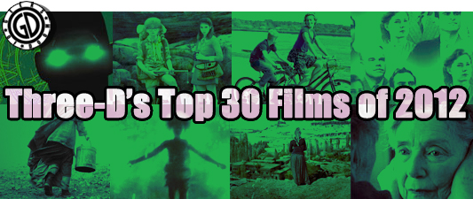 Three-Ds The Top 30 Films Of 2012