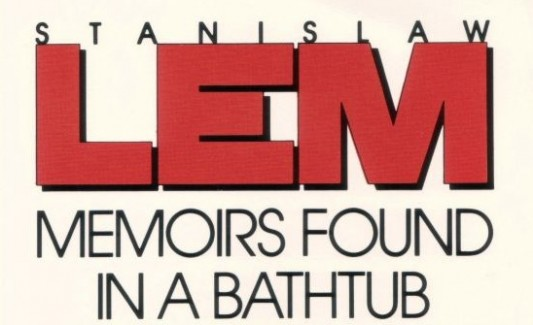 Stanislaw Lem's 'Memoirs Found in a Bathtub