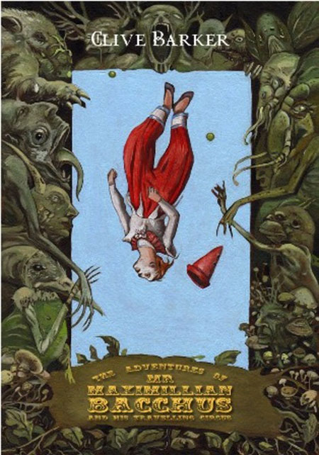 Clive Barker's The Adventures of Mr. Maximillian Bacchus and His Travelling Circus