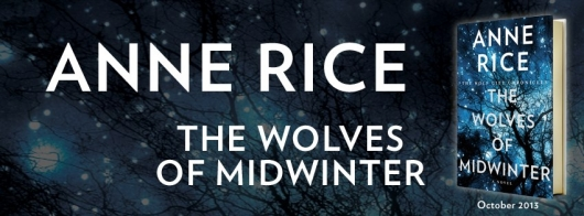 Anne Rice The Wolves of Midwinter: The Wolf Gift Chronicles