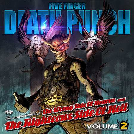 Five Finger Death Punch The Wrong Side of Heaven & the Righteous Side Of Hell, Vol. 2