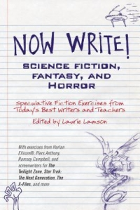 Now Write! Science Fiction, Fantasy, And Horror