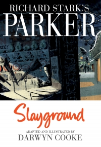 Richard Starks Parker: Slayground by Darwyn Cooke