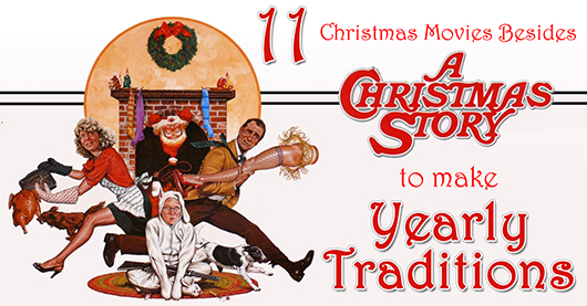 11 Christmas Movies to make Yearly Traditions