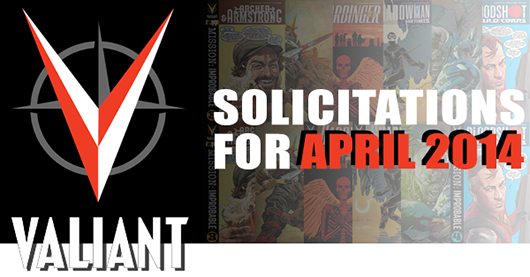 Valiant Entertainment: Solicitations for April 2014