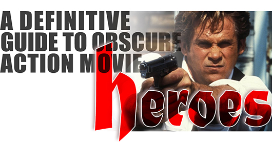 Guide to Obscure Action Movie Heroes
