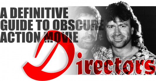 Guide to Obscure Action Movie Directors
