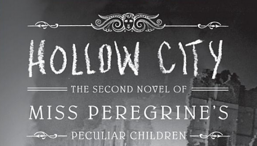 Hollow City The Second Novel of Miss Peregrine's Peculiar Children banner