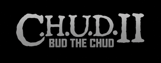 Blu-Ray Review: C.H.U.D. II: Bud The Chud (Vestron Video Collector's Series)