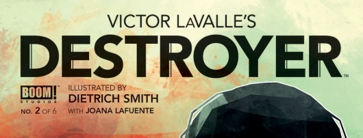 Victor LaValle's Destroyer #2 (of 6) header