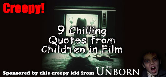 9 Chilling Quotes From Children in Film