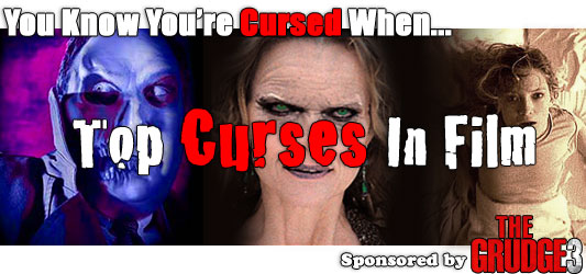 You Know You're Cursed When... Top Curses in Film