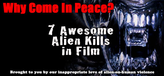 Why Come In Peace? 7 Awesome Alien Kills In Film