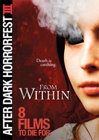 After Dark Horrorfest: 8 Films To Die For III: From Within