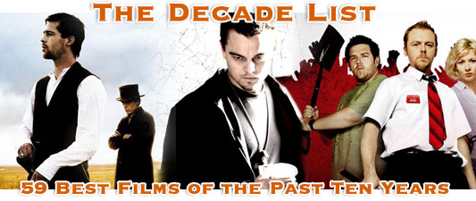 The Decade List: The 59 Best Films Of The Past Ten Years – The Final Chapter