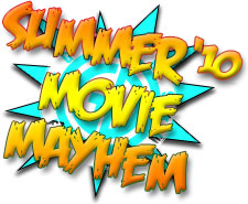 Summer Movie Mayhem 2010
