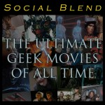 The Ultimate Geek Movies Of All Time