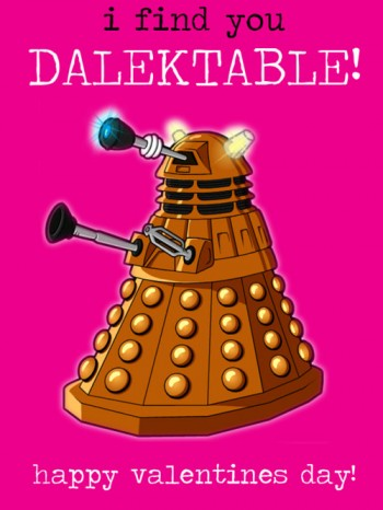 Doctor Who Valentine: I Find You Dalektable