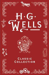 H.G. Wells Classic Collection I
