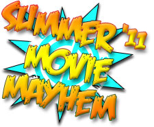Summer Movie Mayhem 2011