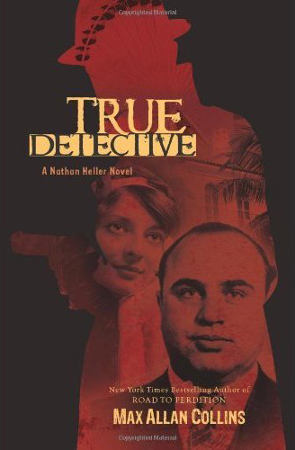 True Detective: A Nathan Heller Novel