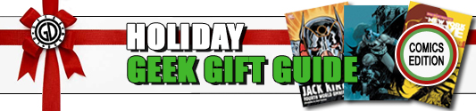 Holiday Geek Gift Guild: Comics