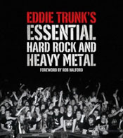 Eddie Trunks Essential Hard Rock and Heavy Metal
