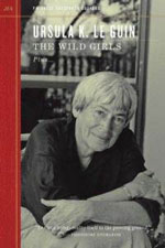 The Wild Girls By Ursula K. Le Guin