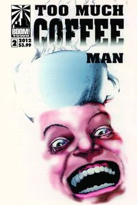 Too Much Coffee Man Facsimile #2