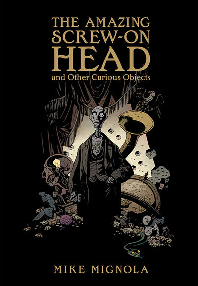 The Amazing Screw-On Head and Other Curious Objects HC