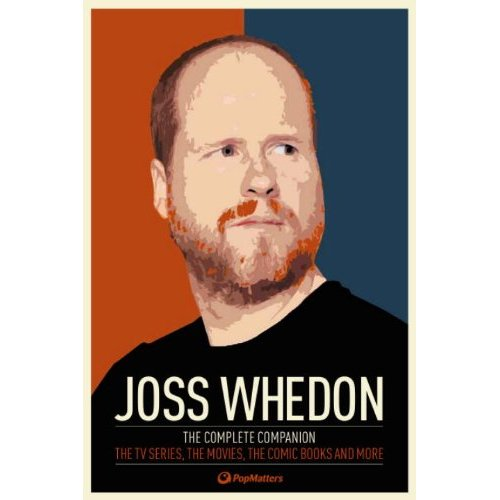 Joss Whedon: The Complete Companion:
