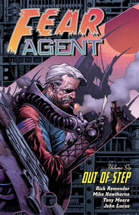 Fear Agent Vol. 6: Out of Step